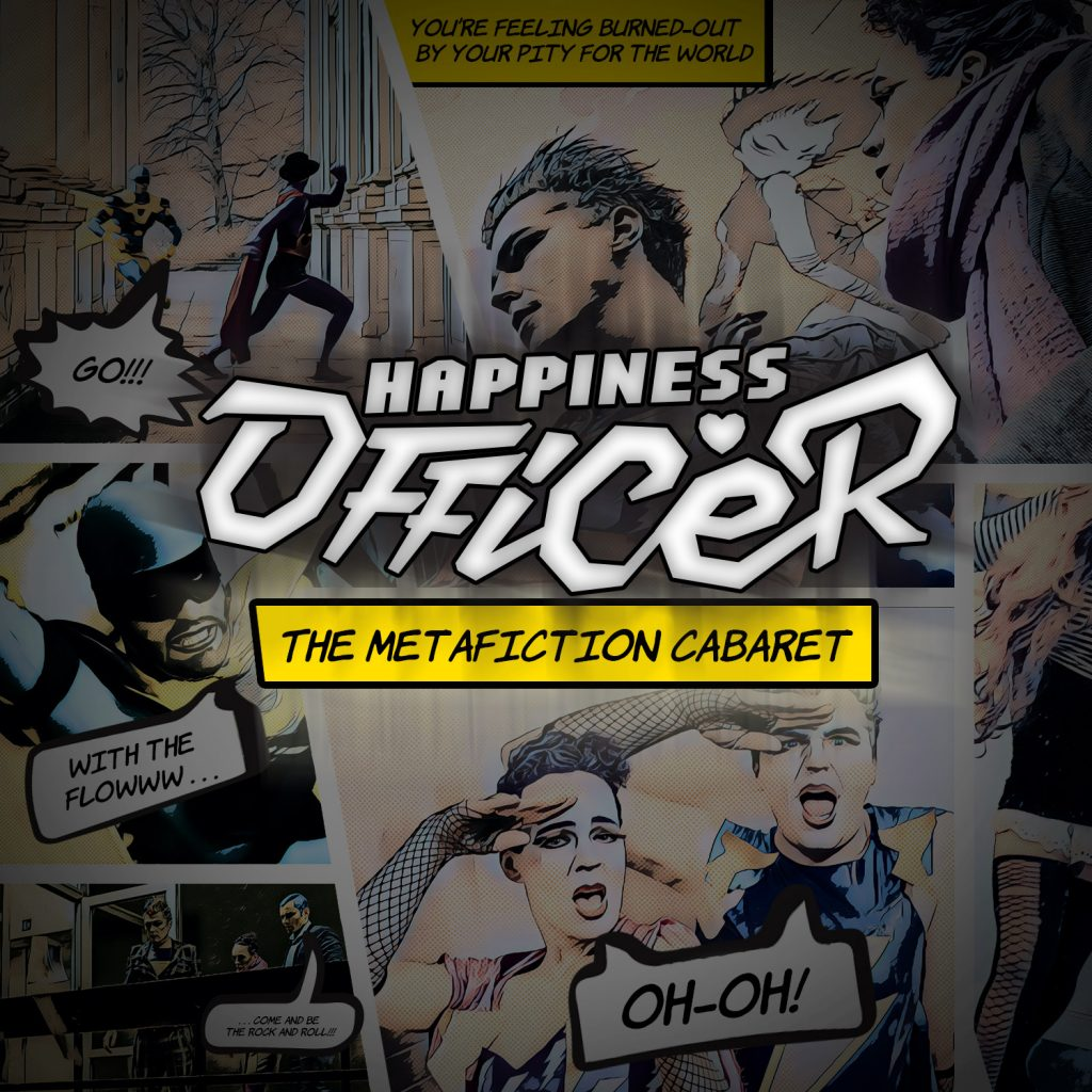Happiness Officer, Cabaret Song, Comic