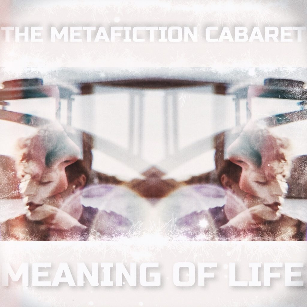 Meaning of Life_Cover_The Metafiction Cabaret